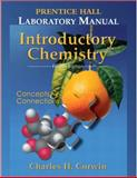 Prentice Hall Lab Manual Introductory Chemistry, Corwin, Charles H., 0131867075