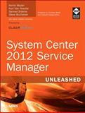 System Center 2012 Service Manager Unleashed, Meyler, Kerrie and Van Hoecke, Kurt, 067233707X