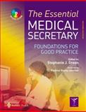 The Essential Medical Secretary : Foundations for Good Practice, Green, Stephanie J., 0702027073