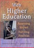 The Web in Higher Education : Assessing the Impact and Fulfilling the Potential, D Lamont Johnson, Cleborne D Maddux, 0789017075