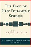 The Face of New Testament Studies : A Survey of Recent Research, McKnight, Scot and Osborne, Grant R., 0801027071