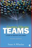 Creating Effective Teams : A Guide for Members and Leaders, Wheelan, Susan A., 1452217076