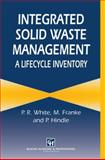 Integrated Solid Waste Management: a Lifecycle Inventory, White, P. and Dranke, M., 1468467077