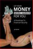 Let Your Money Work Harder for You, Jim Gentile, 1493117076