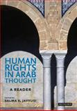 Human Rights in Arab Thought : A Reader, Jayyusi, Salma K., 1850437076