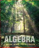 Algebra : Form and Function, Connally, Eric and Hughes-Hallett, Deborah, 0471707082