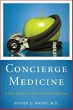 Concierge Medicine, Steven D. Knope, 1442207086
