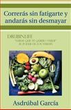 Correras Sin Fatigarte Y Andaras Sin Desmayar, Asdrubal Garcia, 146330708X