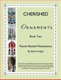 Cherished Ornaments Book Two, Eileen Knight, 1477267085