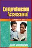 Comprehension Assessment : A Classroom Guide, Caldwell, JoAnne Schudt, 159385708X