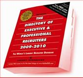 Directory of Executive and Professional Recruiters 2009-2010 : The Ultimate JobSeeker's Resource: Junior, Middle and Senior Level, Kennedy Information, 1934717088