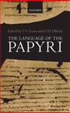 The Language of the Papyri, , 0199237085