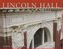 Lincoln Hall at the University of Illinois, John Hoffmann, 0252077083