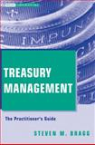 Treasury Management : The Practitioner's Guide, Bragg, Steven M., 0470497084
