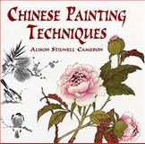 Chinese Painting Techniques, Alison Stilwell Cameron, 048640708X