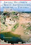 Ancient Hellenestic and Roman Amphitheatres, Stadiums, and Theatres : The Way They Look Now, Chase, Raymond G., 1931807086