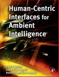 Human-Centric Interfaces for Ambient Intelligence, , 0123747082