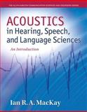 Acoustics in Hearing, Speech, and Language Sciences 1st Edition