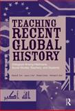 Teaching Recent Global History, Robert Cohen and Diana B. Turk, 0415897084