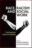 Race, Racism and Social Work : Contemporary Issues and Debates, , 1447307089