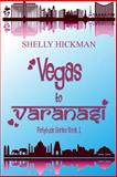 Vegas to Varanasi, Shelly Hickman, 1492857084