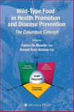 Wild-Type Food in Health Promotion and Disease Prevention : The Columbus Concept, , 1617377082