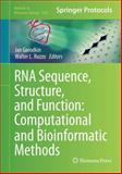 RNA Sequence, Structure, and Function: Computational and Bioinformatic Methods, , 162703708X