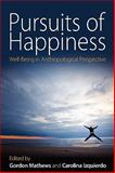 Pursuits of Happiness : Well-Being in Anthropological Perspective, , 1845457080