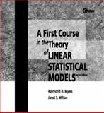 A First Course in the Theory of Linear Statistical Models, Milton, J. Susan and Myers, Raymond H., 0072327081