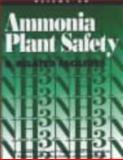 Ammonia Plant Safety, AIChE Ammonia Plant Safety Committee Staff and W. J. Delboy, 0816907080