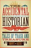 The Accidental Historian, Monte Akers, 0896727084