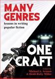 Many Genres, One Craft : Lessons in Writing Popular Fiction, Arnzen, Michael A. and Miller, Heidi Ruby, 0938467085
