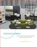 Electronic Workflow for Interior Designers and Architects, Brody, Andrew, 1563677083