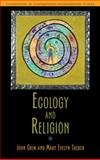Ecology and Religion, Tucker, Mary Evelyn and Grim, John, 1597267082