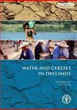Water and Cereals in Drylands, Parviz Koohafkan and B. A. Stewart, 184407708X