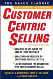 Customercentric Selling, Bosworth, Michael T. and Holland, John R., 0071637087