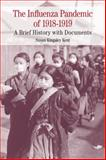The Influenza Pandemic Of 1918-1919, Kent, Susan K., 0312677081