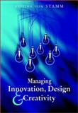 Managing Innovation, Design and Creativity, Stamm, Bettina Von, 0470847085