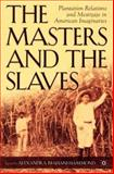 The Masters and the Slaves : Plantation Relations and Mestizaje in American Imaginaries, , 1403967083