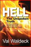 Hell, the Unspoken Truth, Val Waldeck, 1493687085