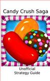 Candy Crush Saga: Strategy Guide, Blue Ridge Apps, 1494987082