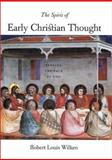 The Spirit of Early Christian Thought : Seeking the Face of God, Wilken, Robert Louis, 0300097085
