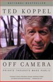 Off Camera, Ted Koppel and Ted Koppel, 0375727086