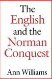 The English and the Norman Conquest, Williams, Ann, 0851157084