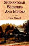 Shenandoah Whispers and Echoes, Tom Orrell, 1401047084
