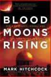 Blood Moons Rising, Mark Hitchcock, 1414397089