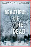 Beautiful Lie the Dead, Barbara Fradkin, 1926607082