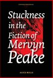 Stuckness in the Fiction of Mervyn Peake 9789042017085