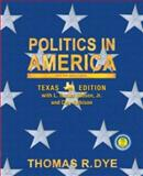 Politics in America, Texas Edition, Dye, Thomas R. and Gibson, Tucker, 0130497088