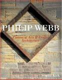 Philip Webb : Pioneer of Arts and Crafts Architecture, Kirk, Sheila, 0471987085